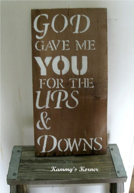 Kammy's Korner: old wood shingle sign My husband and I danced to this song our first dance as husband and wife!