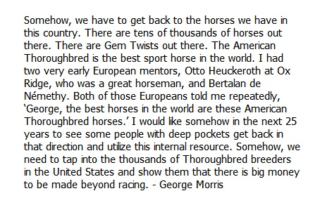 George Morris is speaking the TRUTH in this quote.