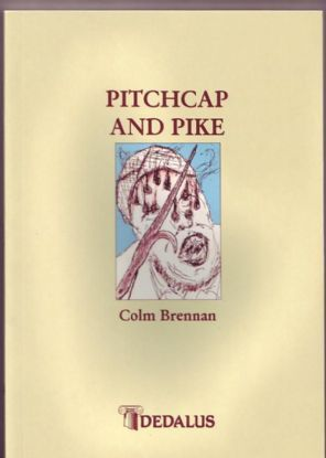 Brennan, Colm - Pitchcap and Pike - Signed First Edition
