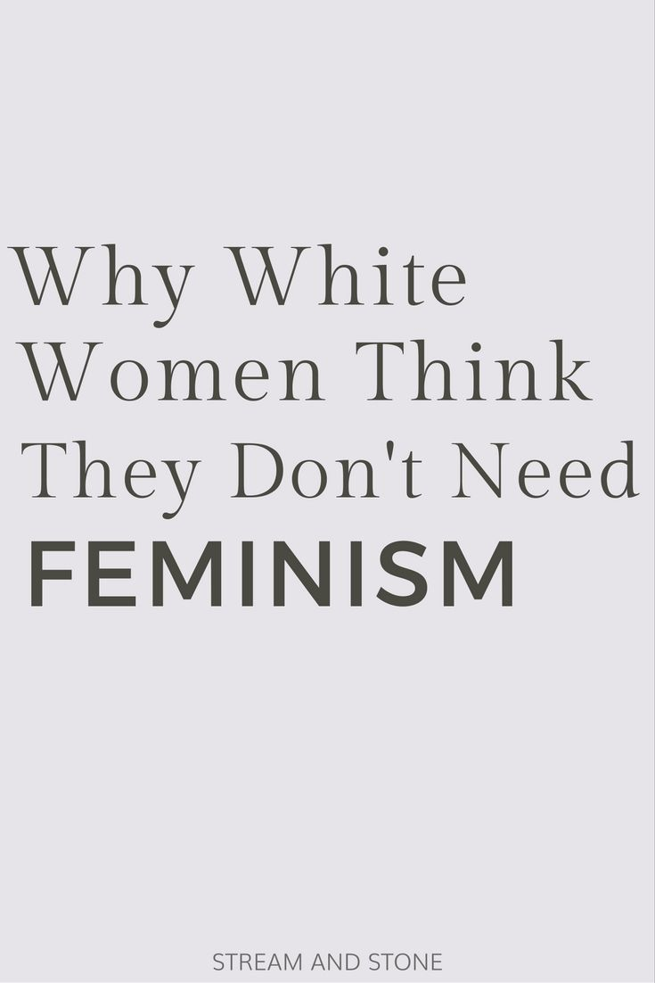 Why white women think they don't need feminism. Click through to read more on feminism, intersectional feminism, equality, racism...
