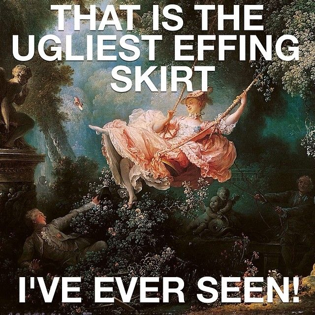 When Regina saw Jean-Honoré Fragonard's The Swing her and the man in the corner of the picture would have probably said the same thing, but could you blame them? #meangirls #meangirlsarthistory #arthistory #art #theswing #jeanhonoréfragonard