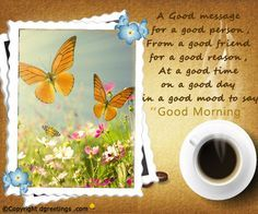 A beautiful Good Morning card to wish your loved ones a very Good morning and a day.