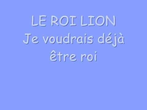 Le roi lion - je voudrais déjà être roi (avec les paroles) - YouTube
