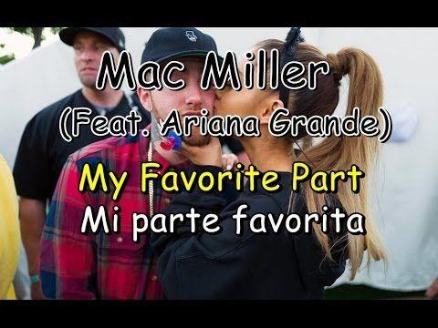 Mac Miller-My favorite Part (Ft. Ariana Grande) (Letra/Lyrics y Traducci...