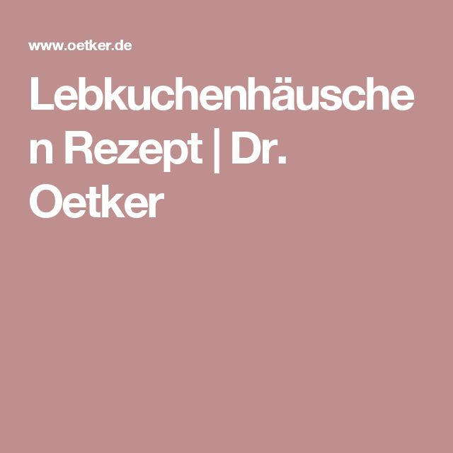 Lebkuchenhäuschen Rezept | Dr. Oetker