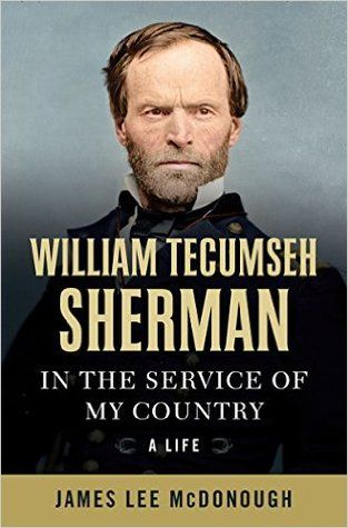113 best my familys roots images on pinterest civil wars roots william tecumseh sherman in the service of my country a life by james lee fandeluxe Choice Image