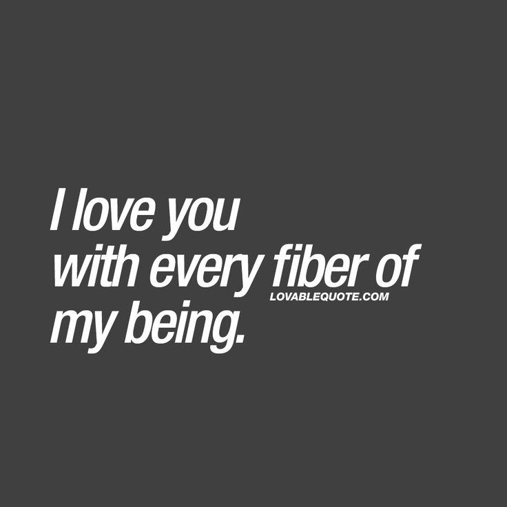 """I love you with every fiber of my being."" ❤️ When you can feel it throughout your entire body. When you can feel that love with every single fiber of your being. That's real and true love. And that's the most beautiful kind of love EVER. ❤️ www.lovablequote.com for all our love quotes!"