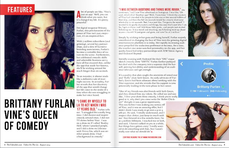 Do you want to know how Brittany Furlan got started on Vine, then check out our special Issuu. http://issuu.com/videoink/docs/vineissuu
