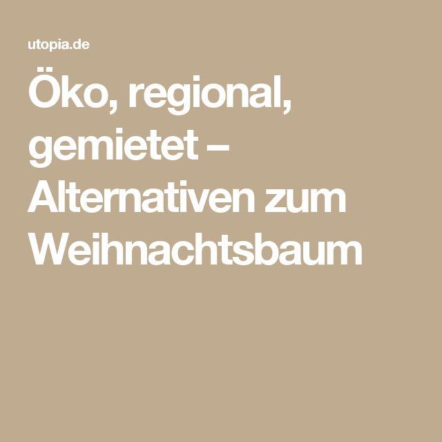 Öko, regional, gemietet – Alternativen zum Weihnachtsbaum
