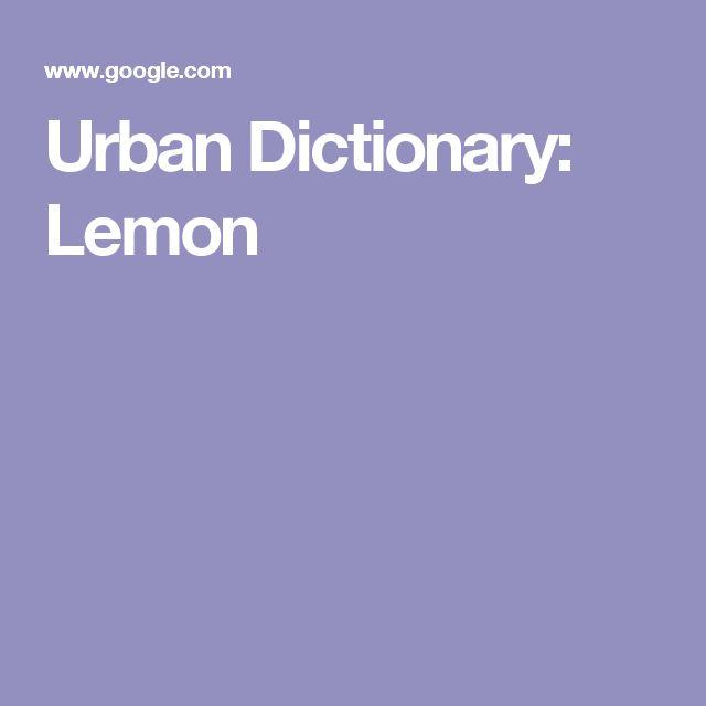 Urban Dictionary: Lemon