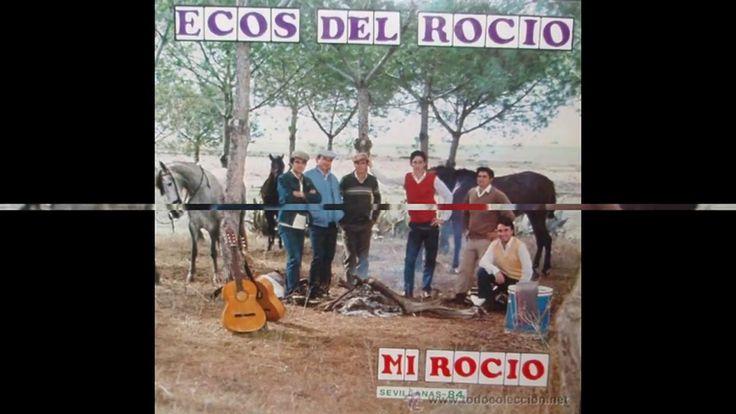 Ecos del Rocio - Tu camino (Mi Rocio, 1984) #sevillanas #flamenco