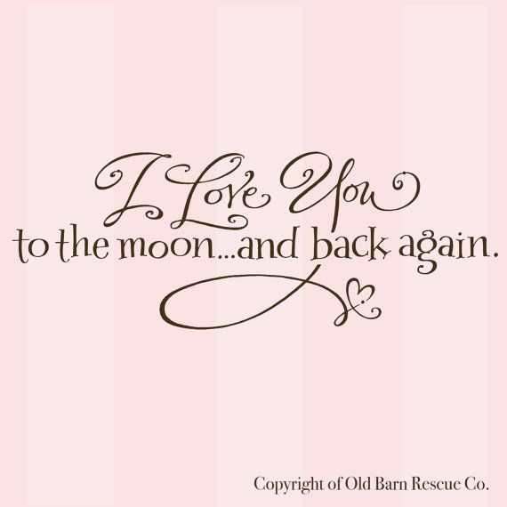I love you to the moon and back again -  wall graphic vinyl decal stickers art words lettering via Etsy