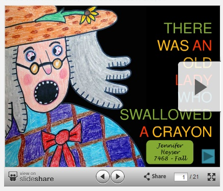 Super cute! There was an Old Lady who Swallowed a Crayon. Great blog too!