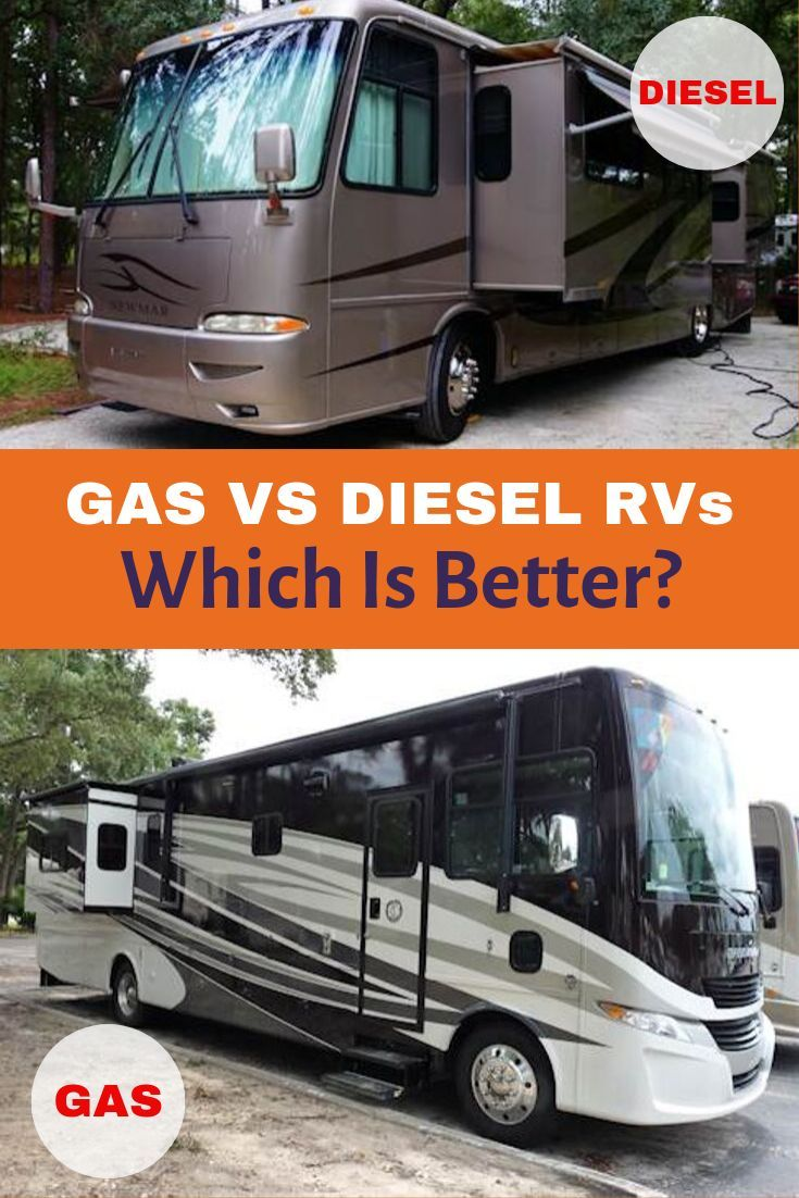 Gas Vs Diesel Rv Which Is Better Is A Diesel Pusher Always The