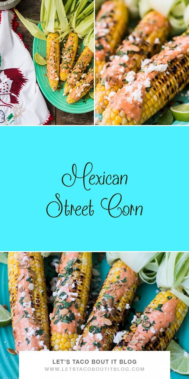 Mexican Street Corn. A burst of flavor and a burst of colors!