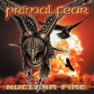 PRIMAL FEAR - Nuclear Fire ,2010