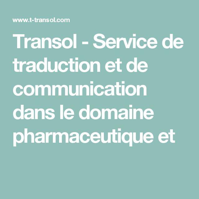 Transol - Service de traduction et de communication  dans le domaine pharmaceutique et