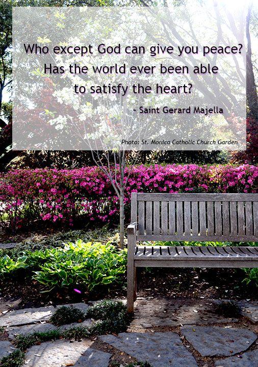 Quote - St. Gerard Majella Photo: St. Monica Catholic Church Dallas - in the garden.