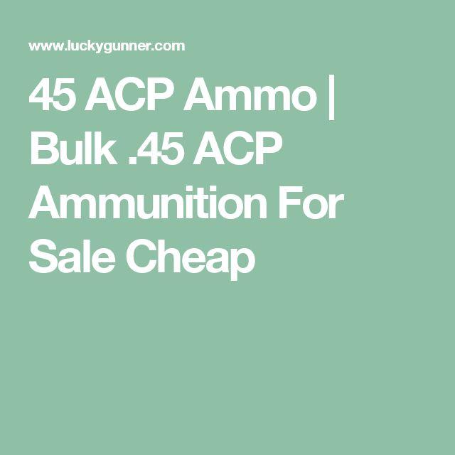 45 ACP Ammo | Bulk .45 ACP Ammunition For Sale Cheap