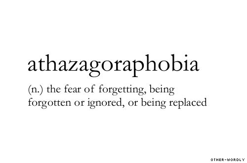 #athazagoraphobia, noun, phobia, forgetting, memory, lost, replaced, fear, words, otherwordly, other-wordly, definitions, A,