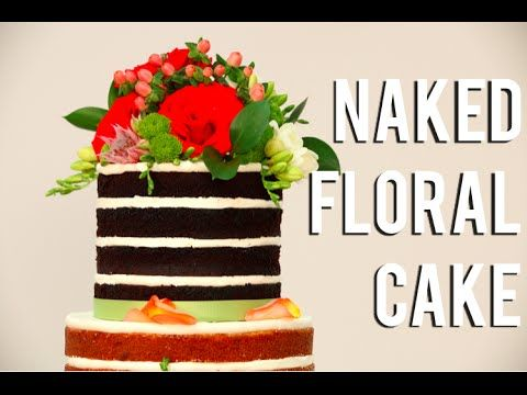 How To Cake A NAKED FLORAL TIERED WEDDING CAKE! Vanilla and chocolate cakes, buttercream & flowers! - YouTube