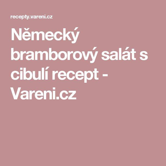 Německý bramborový salát s cibulí recept - Vareni.cz
