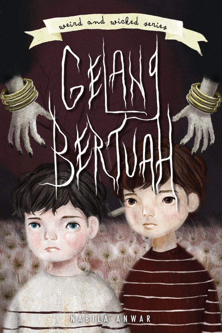 Weird & Wicked Series 4: Gelang Bertuah by Nabila Anwar