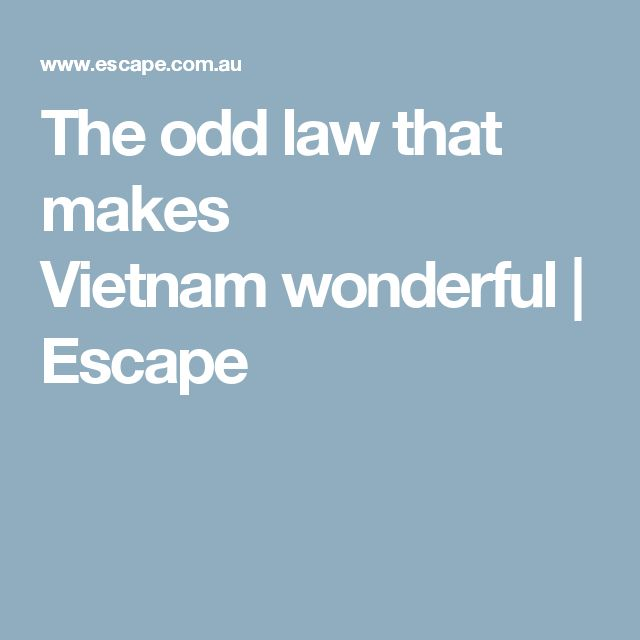 The odd law that makes Vietnamwonderful | Escape