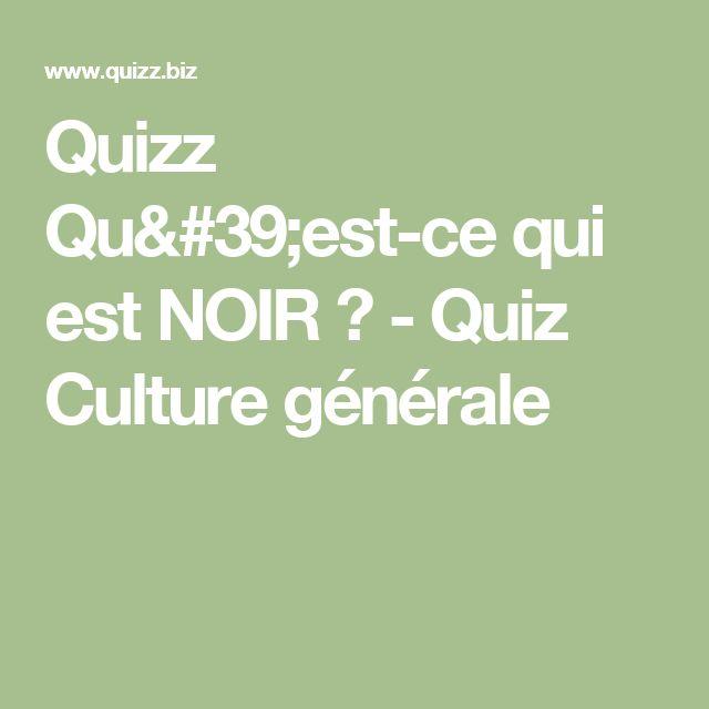 Quizz Qu'est-ce qui est NOIR ? - Quiz Culture générale