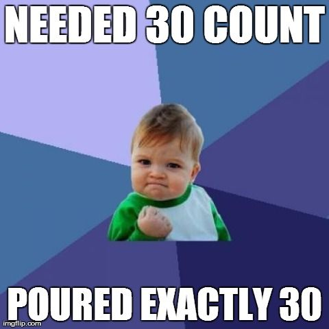 Pharmacy Humor - Success Kid: Needed 30 count, poured exactly 30 It's like winning BINGO! :)