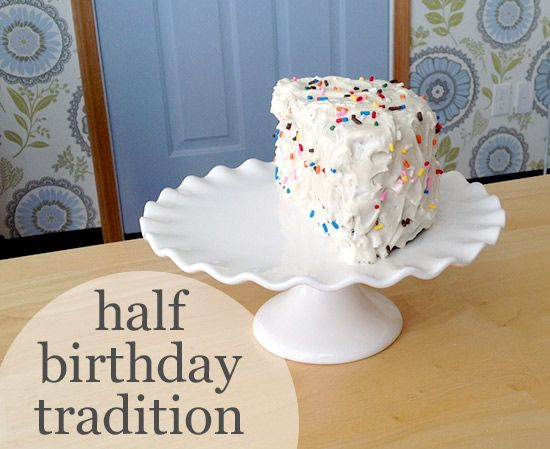 half birthday tradition – it's a special day for showing gratitude, not giving stuff with this idea