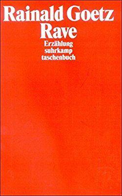 Rave: Erzählung (suhrkamp taschenbuch): Amazon.de: Rainald Goetz: Bücher