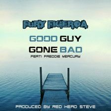 """Fury Figeroa does it again with this epic song """"Good Guy Gone Bad"""" ft. a wicked Freddie Mercury hook sample. Produced by Red Head Steve"""
