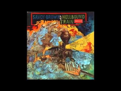▶ Savoy Brown - HellboundTrain (1972 Full LP) Tracks: 1. Doin' Fine . 2. Lost And Lonely Child . 3. I'll Make Everything Alright . 4. Troubled By These Days And Times . 5. If I Could See An End . 6. It'll Make You Happy . 7. Hellbound Train