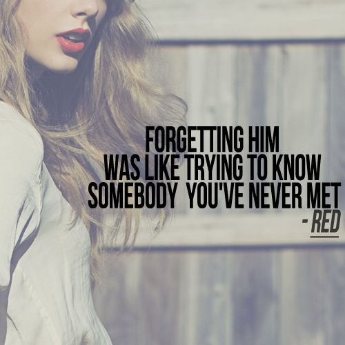 forgetting him was like trying to know somebody you've ...