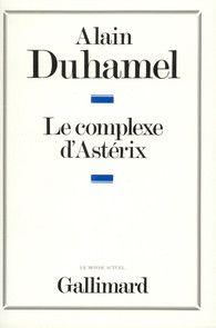 Alain Duhamel - Le complexe d'Astérix