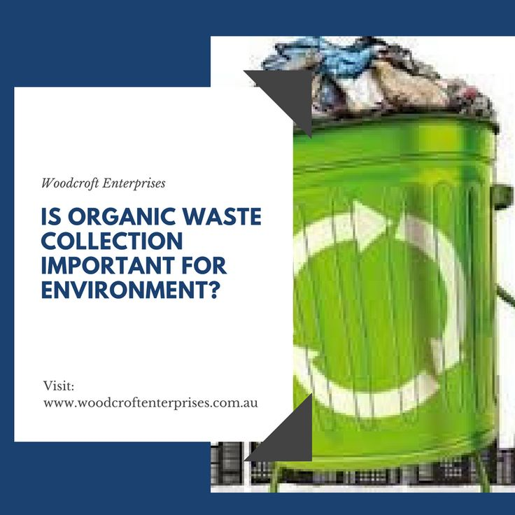 Save our environment from #global #warming but how? Review some major advantage of organic waste collection to make #environment clean and Green!