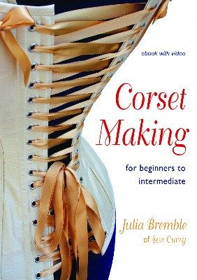 Corset Making by Julia Bremble