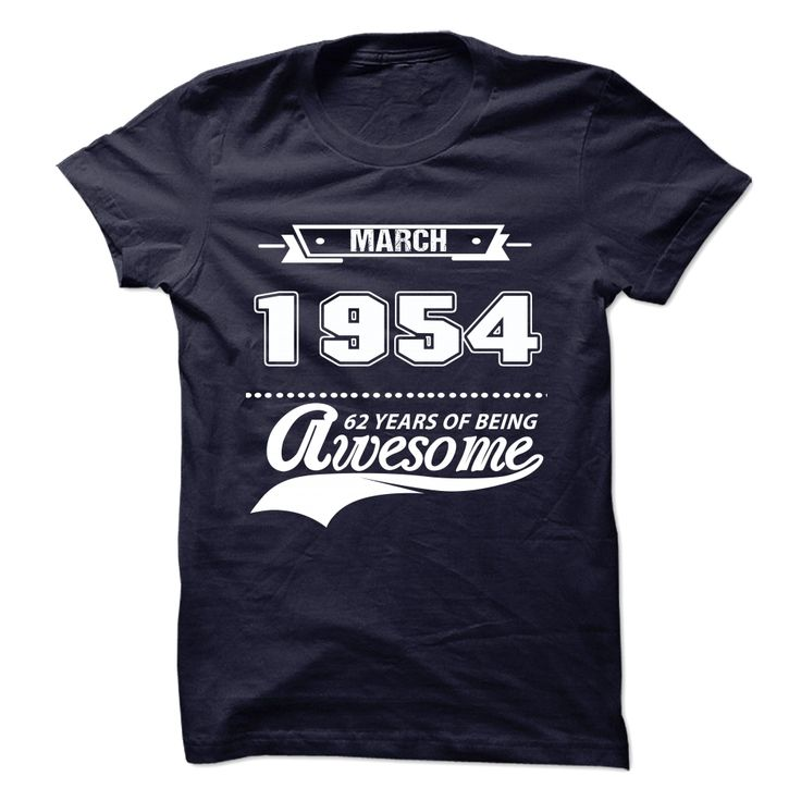 1954 AWESOMEWere you born in 1954? Then this shirt is for you!year, age, birth