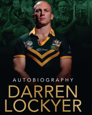 Darren Lockyer – Autobiography by Darren Lockyer & Dan Koch #rugby