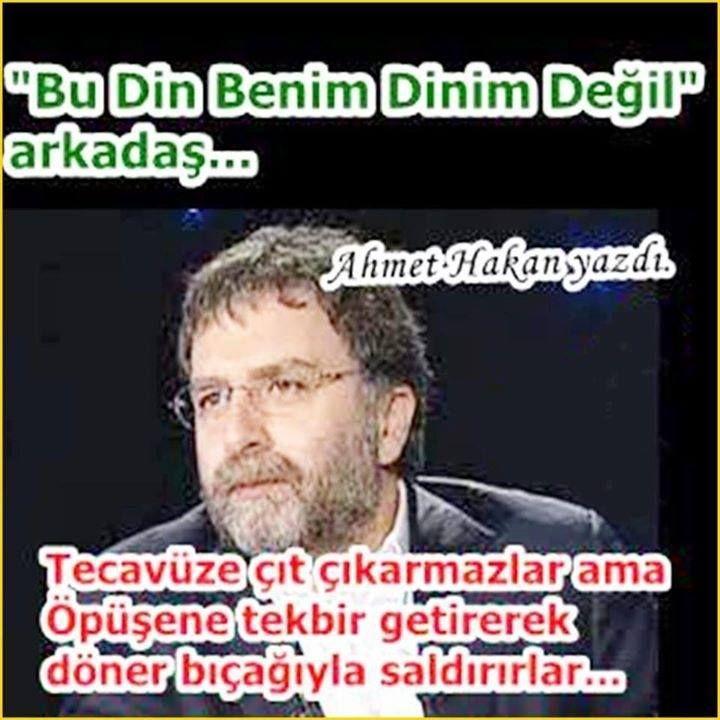 Ahmet Hakan, Dinini söyle, sana tecavüz konusunda, katliamlar konusunda, yağmacılık konusunda yüzlerce örnek veriyim