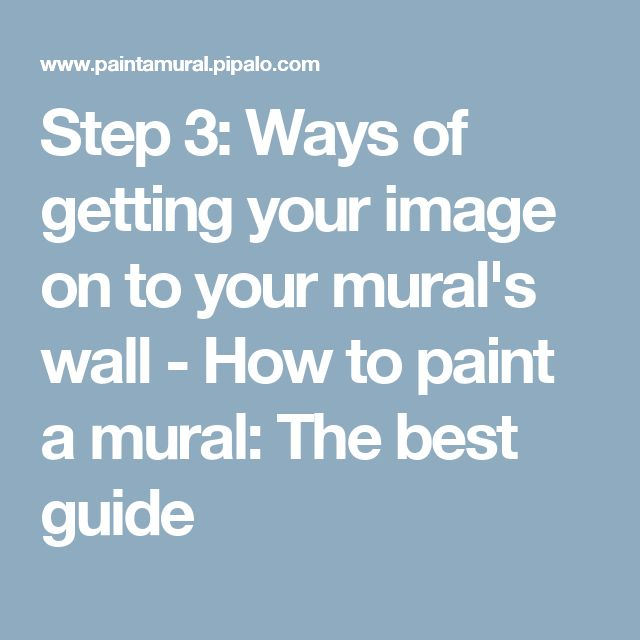 Step 3: Ways of getting your image on to your mural's wall - How to paint a mural: The best guide