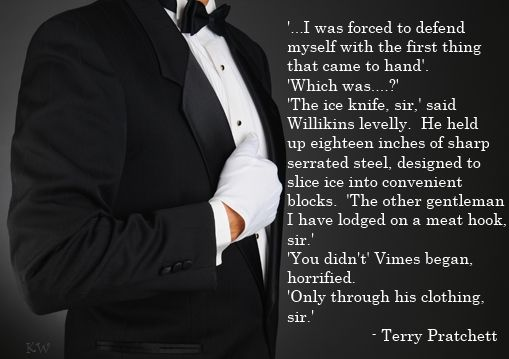 Willikins. Discworld quote by Sir Terry Pratchett. by Kim White: