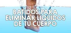 Batidos para eliminar líquidos de tu cuerpo  http://nutricionysaludyg.com/salud/batidos-para-eliminar-liquidos-de-tu-cuerpo/