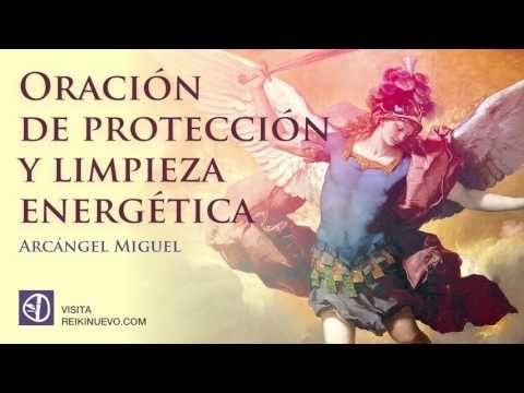 Oración de Protección y Limpieza Energética con el Arcángel Miguel - YouTube