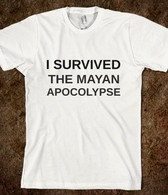 I SURVIVED THE MAYAN APOCOLPYSE