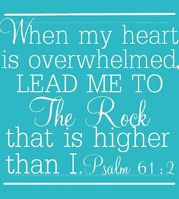 Psalm 61:2 I need to remember that