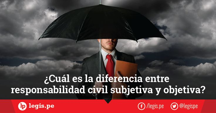 ¿Cuál es la diferencia entre responsabilidad civil subjetiva y objetiva?