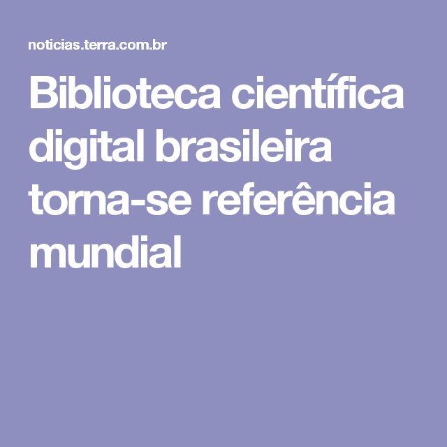 Biblioteca científica digital brasileira torna-se referência mundial
