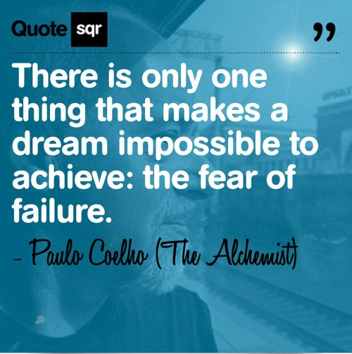 alchemist quotes fear of failure sake sparknotes picture 127 best the alchemist paolo coehlo and his other works images on